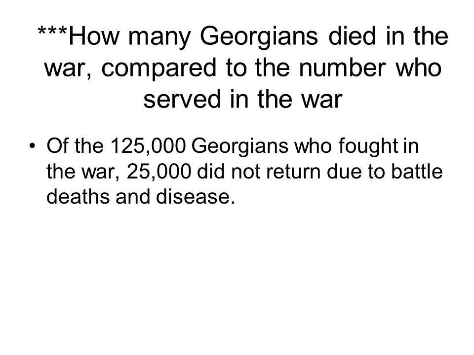 ***How many Georgians died in the war, compared to the number who served in the war