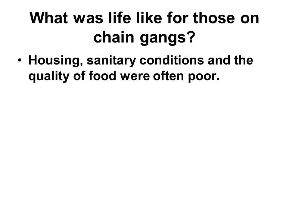 What was life like for those on chain gangs