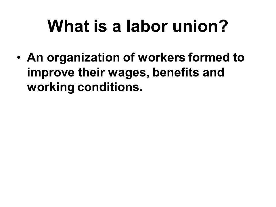 What is a labor union.