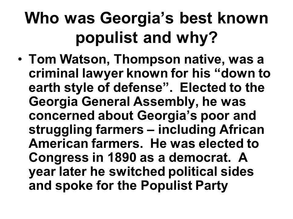 Who was Georgia's best known populist and why