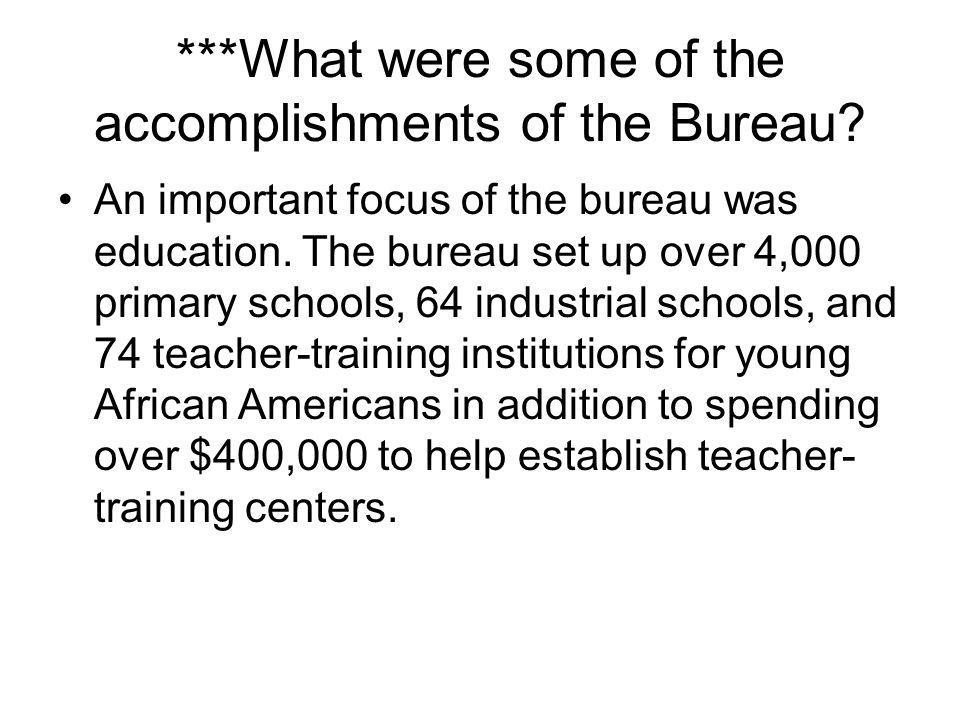 ***What were some of the accomplishments of the Bureau