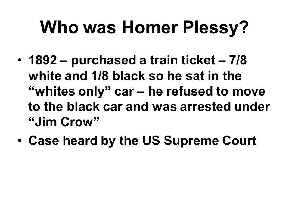 Who was Homer Plessy