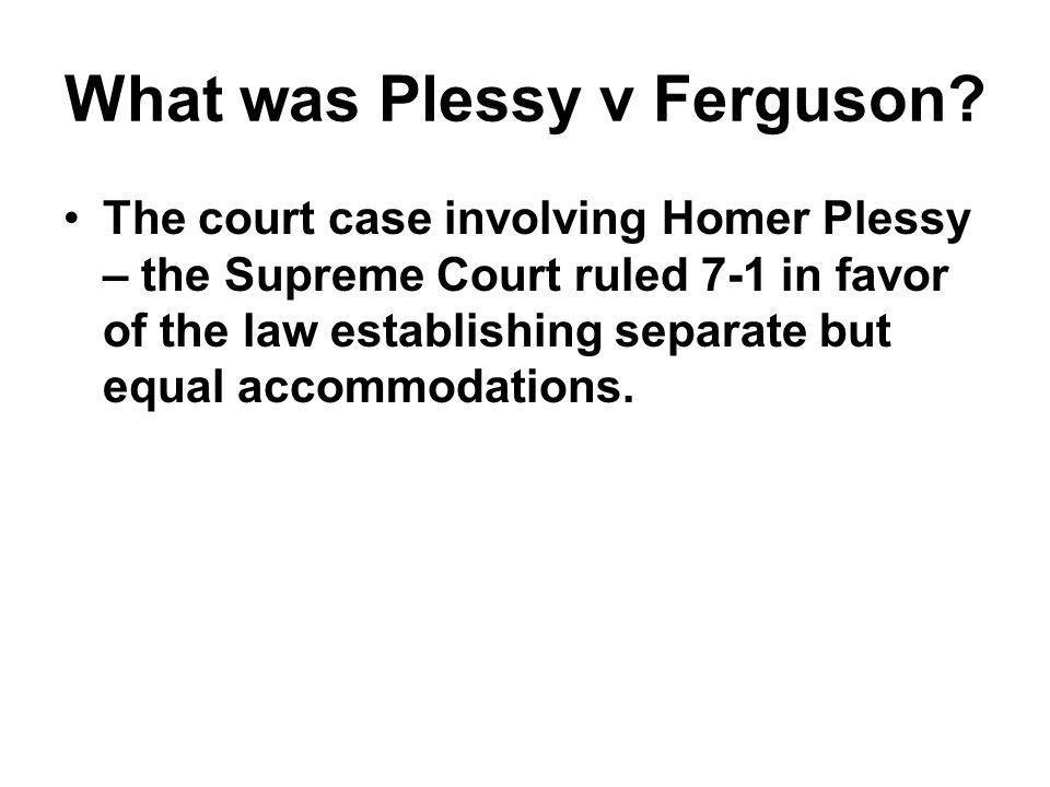 What was Plessy v Ferguson