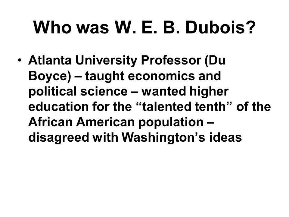 Who was W. E. B. Dubois