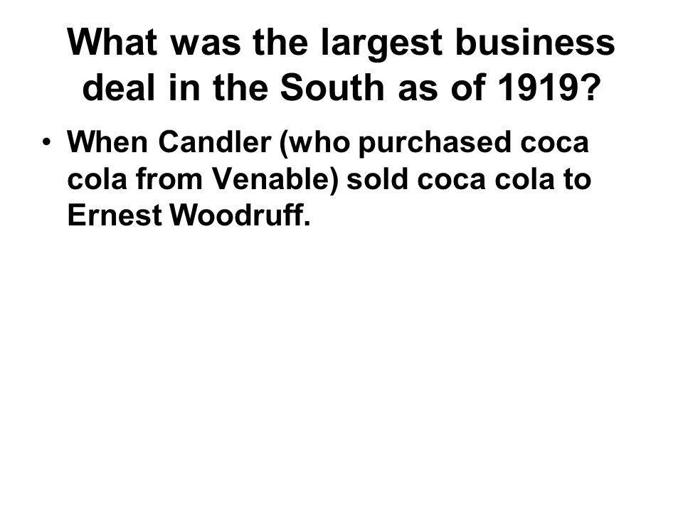 What was the largest business deal in the South as of 1919