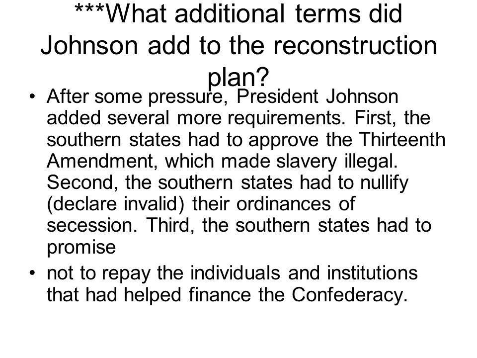 ***What additional terms did Johnson add to the reconstruction plan