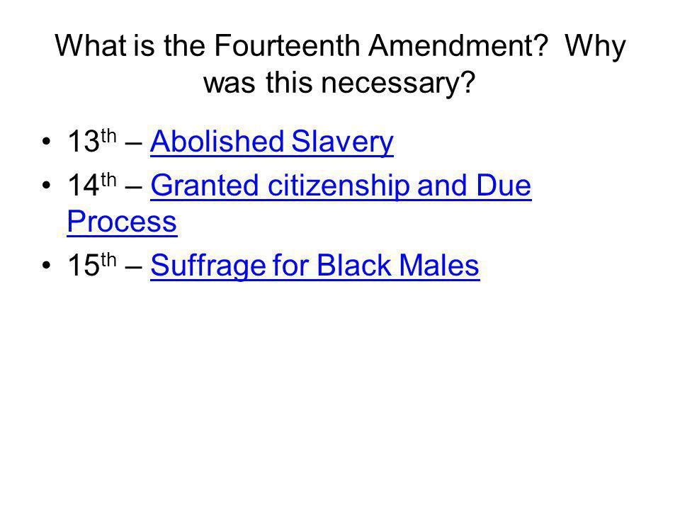 What is the Fourteenth Amendment Why was this necessary