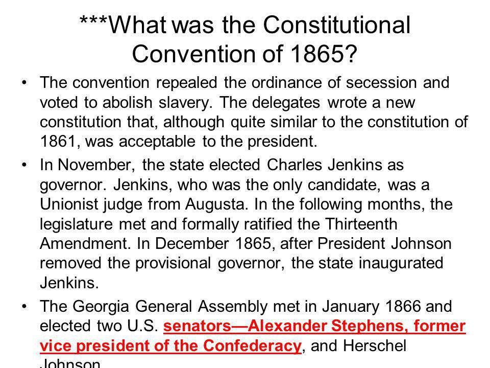 ***What was the Constitutional Convention of 1865