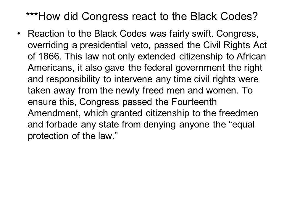 ***How did Congress react to the Black Codes