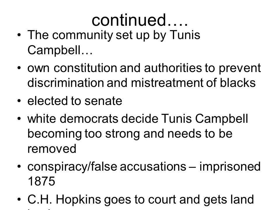 continued…. The community set up by Tunis Campbell…