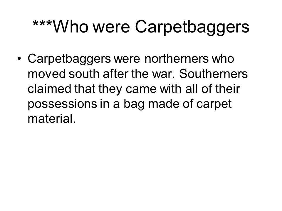 ***Who were Carpetbaggers