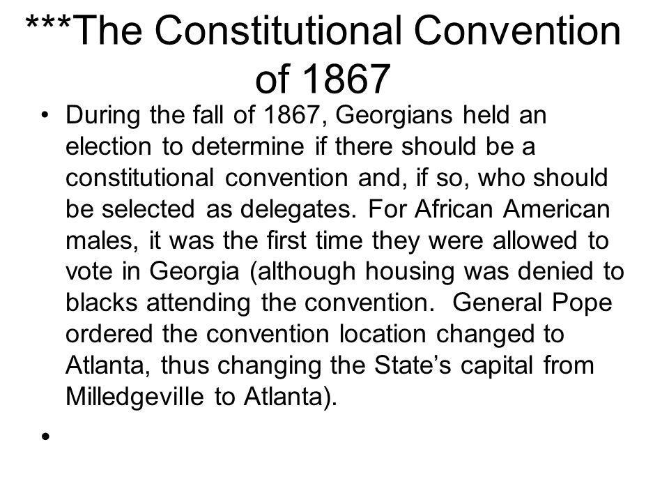 ***The Constitutional Convention of 1867