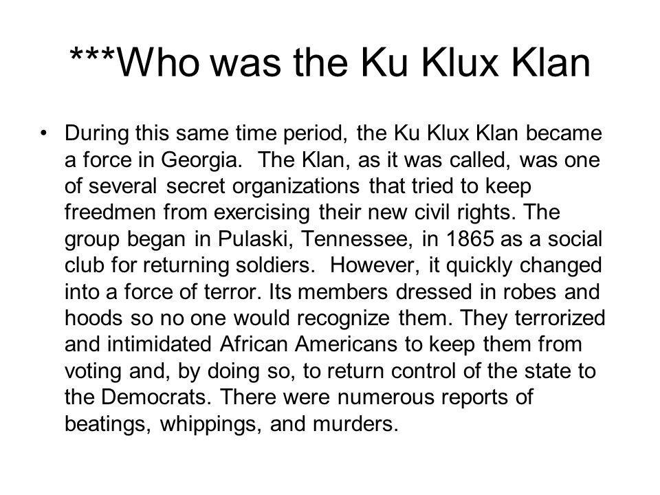 ***Who was the Ku Klux Klan