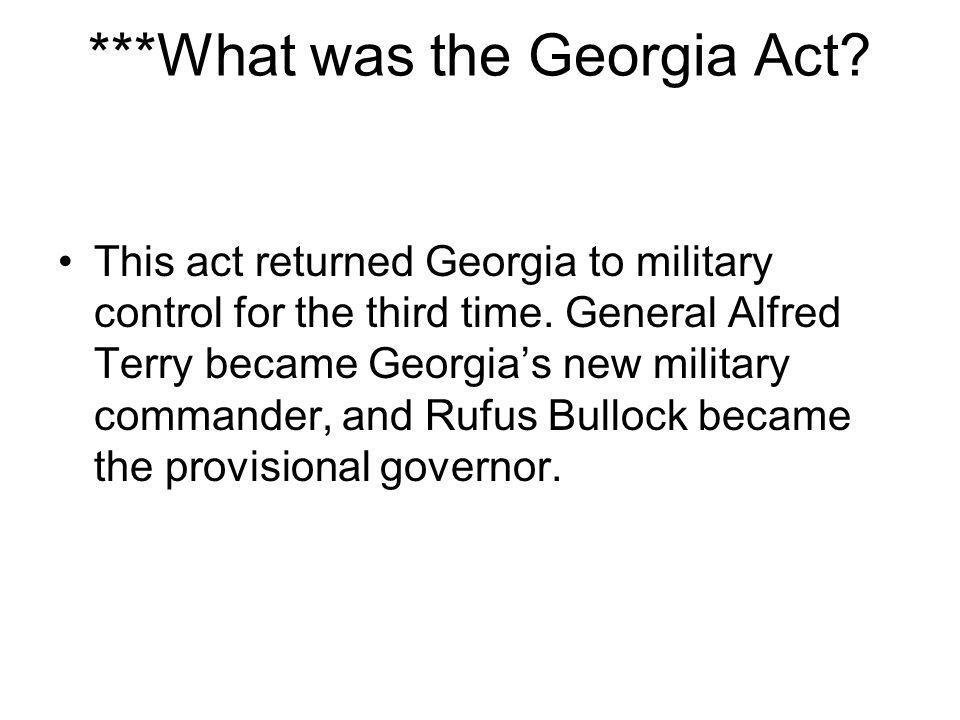 ***What was the Georgia Act