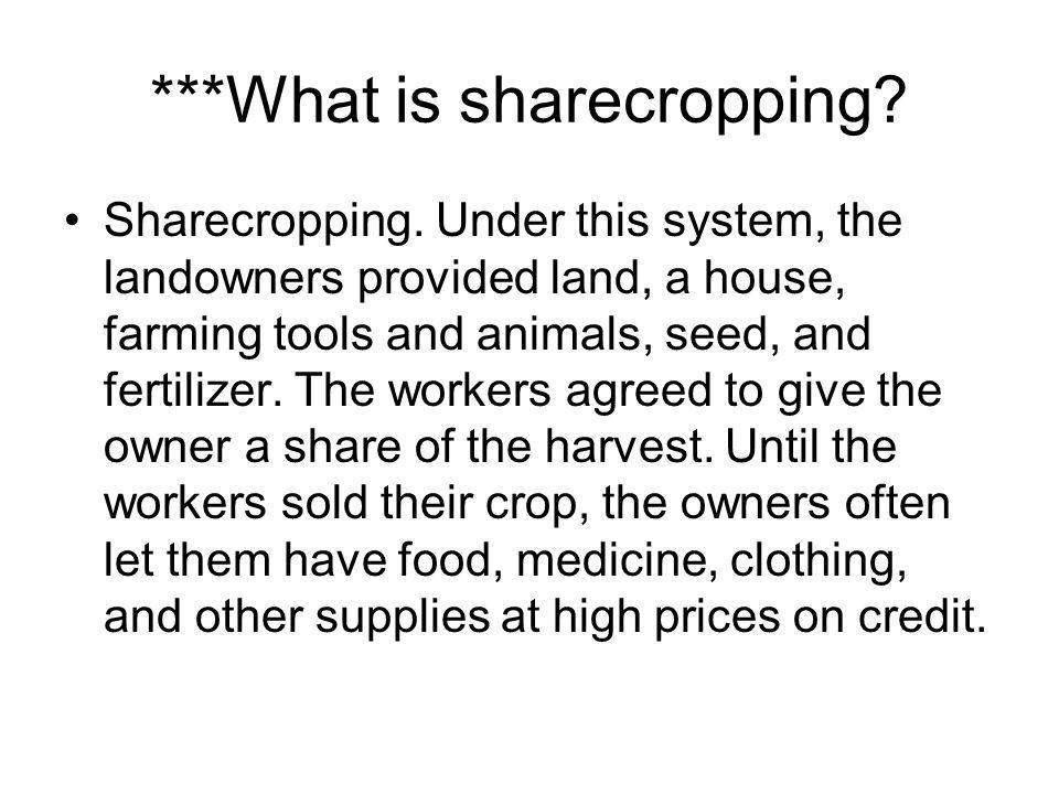 ***What is sharecropping