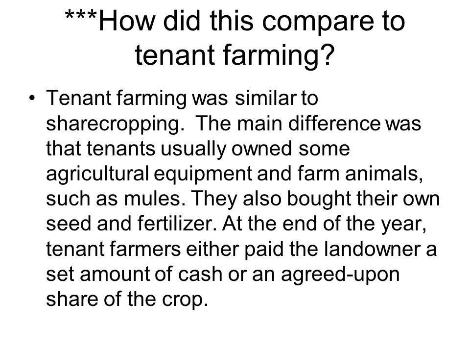 ***How did this compare to tenant farming