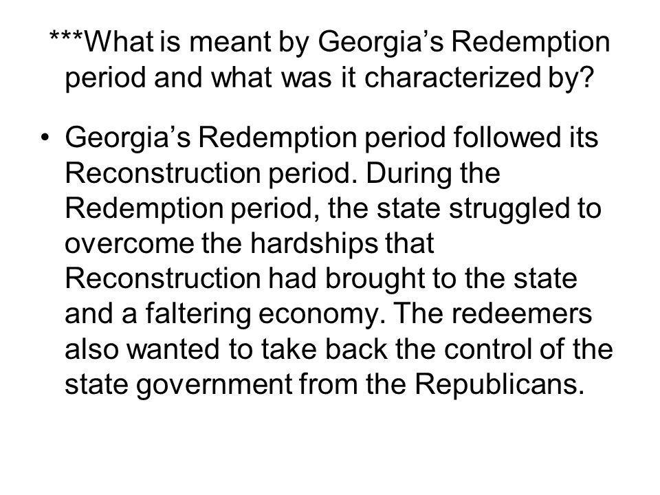 ***What is meant by Georgia's Redemption period and what was it characterized by