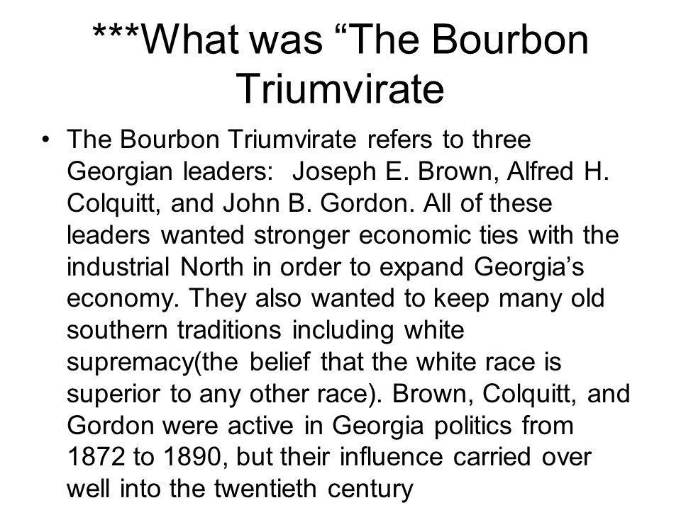 ***What was The Bourbon Triumvirate