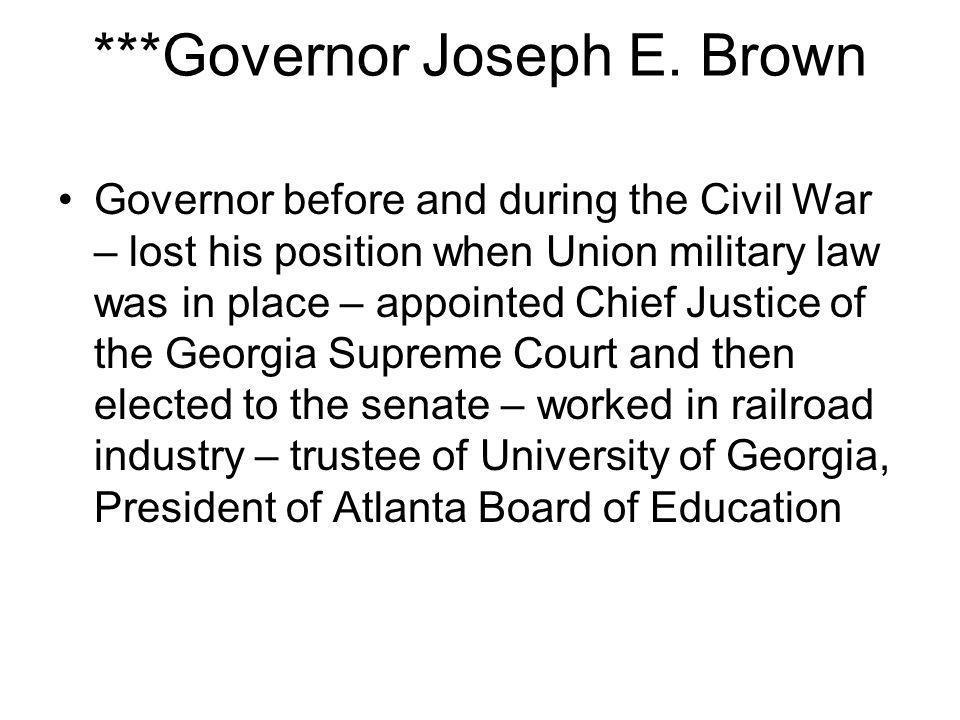 ***Governor Joseph E. Brown