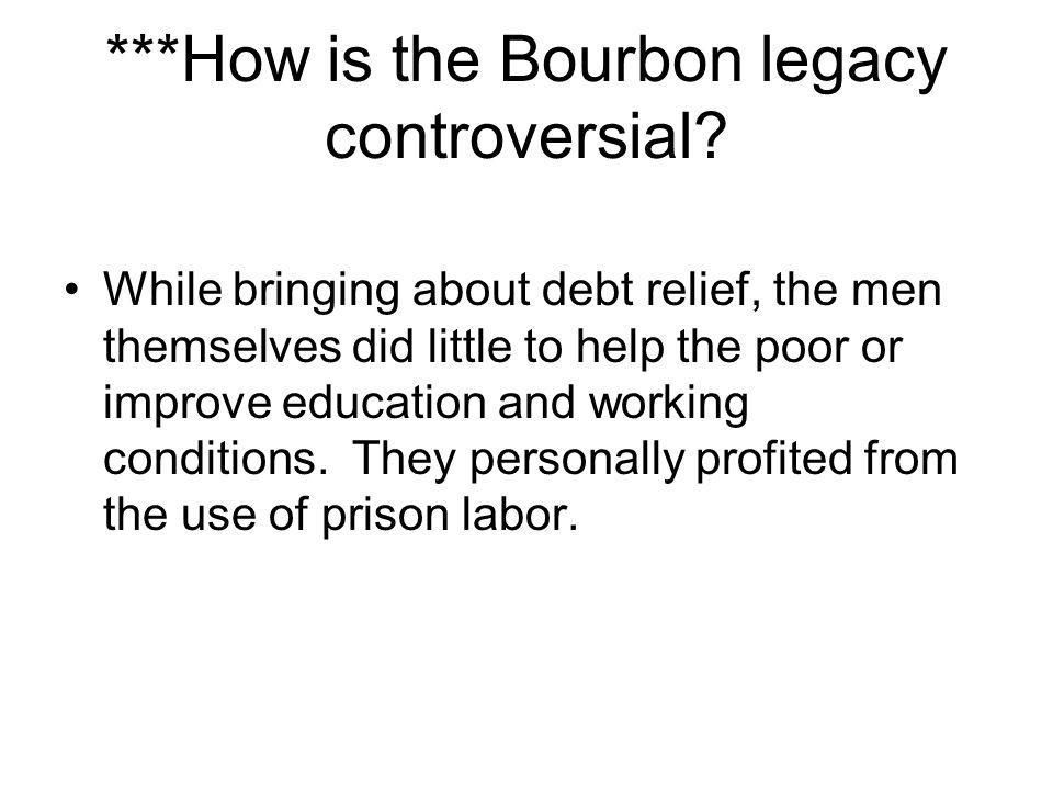 ***How is the Bourbon legacy controversial
