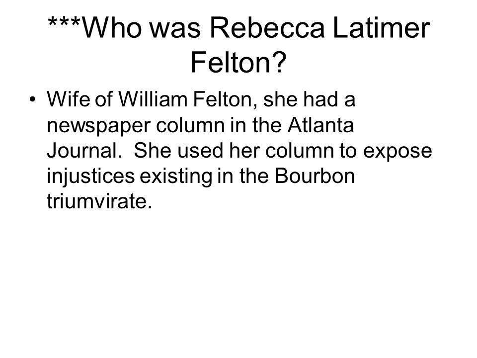 ***Who was Rebecca Latimer Felton