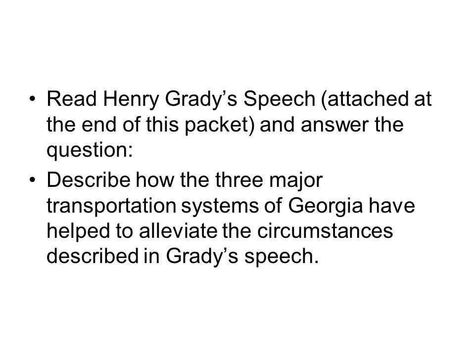 Read Henry Grady's Speech (attached at the end of this packet) and answer the question: