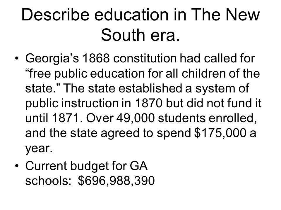 Describe education in The New South era.