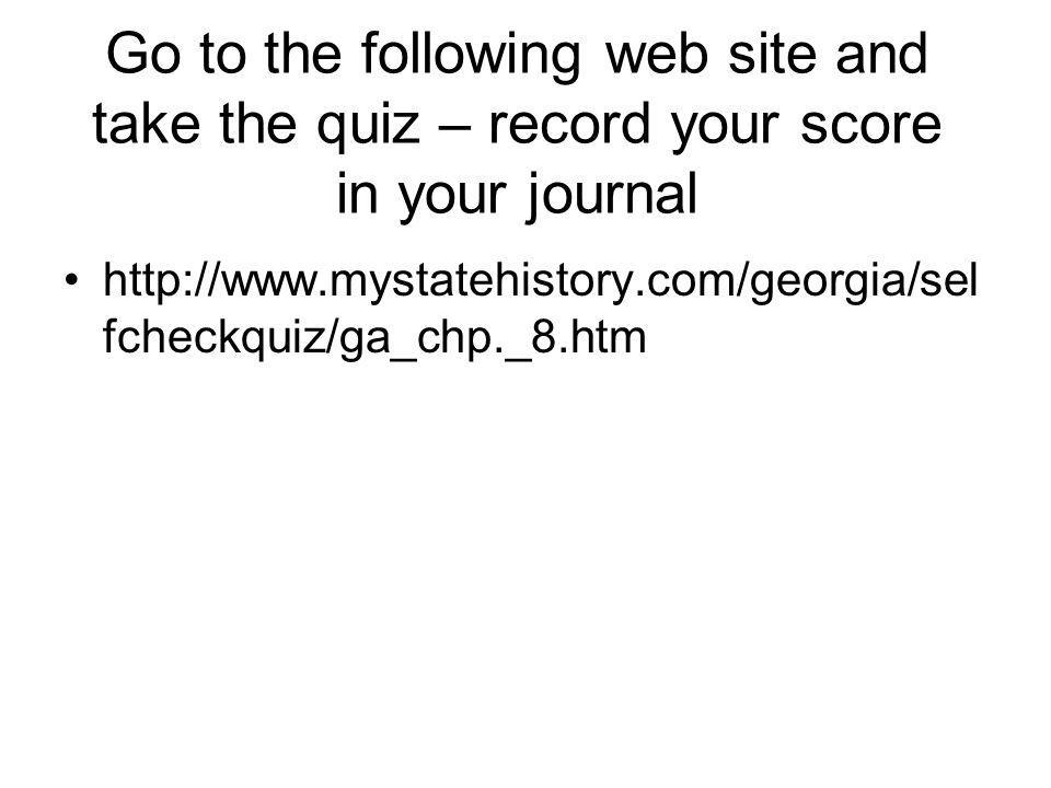 Go to the following web site and take the quiz – record your score in your journal