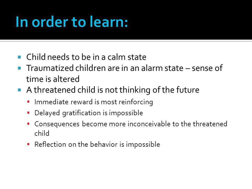 In order to learn: Child needs to be in a calm state