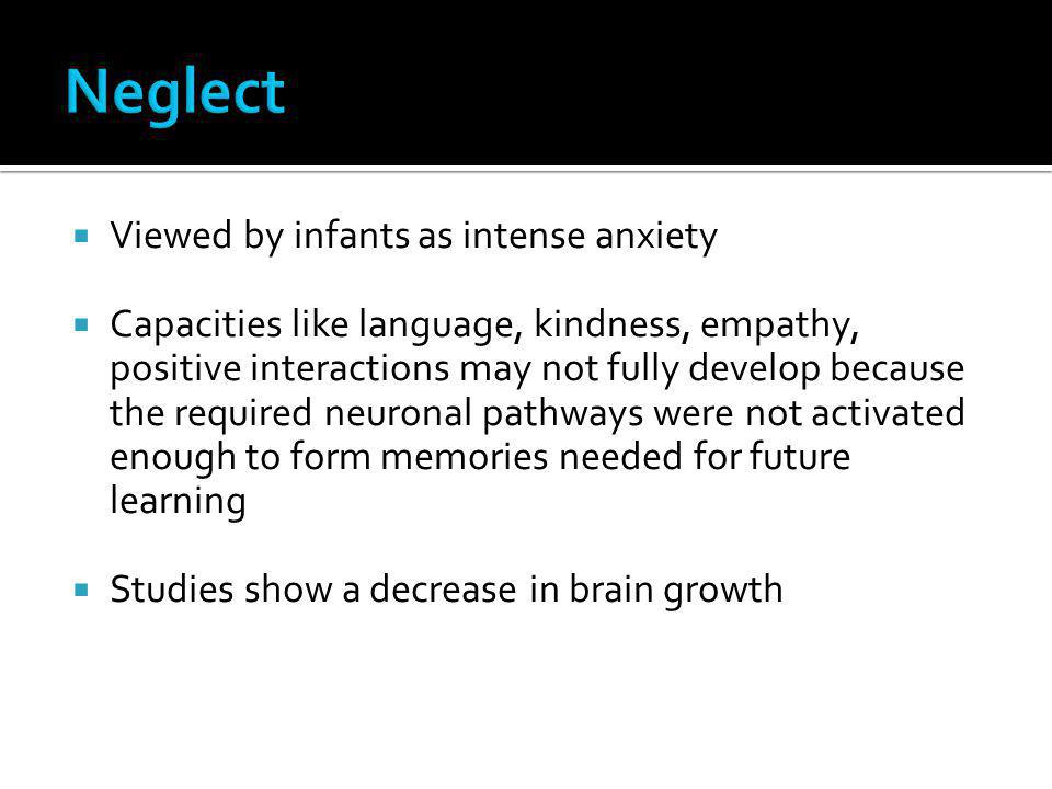 Neglect Viewed by infants as intense anxiety