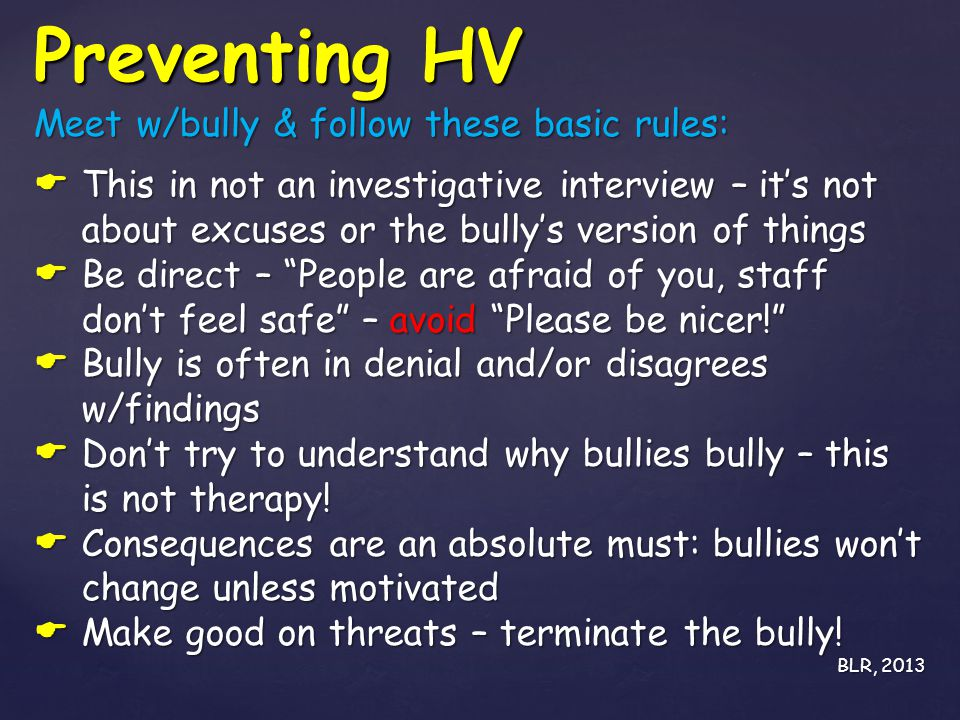 Preventing HV Meet w/bully & follow these basic rules: