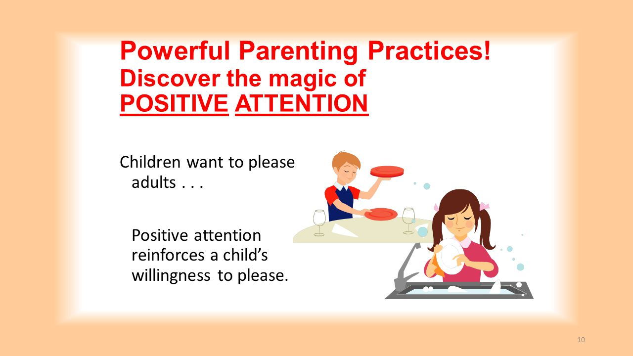 Powerful Parenting Practices! Discover the magic of POSITIVE ATTENTION