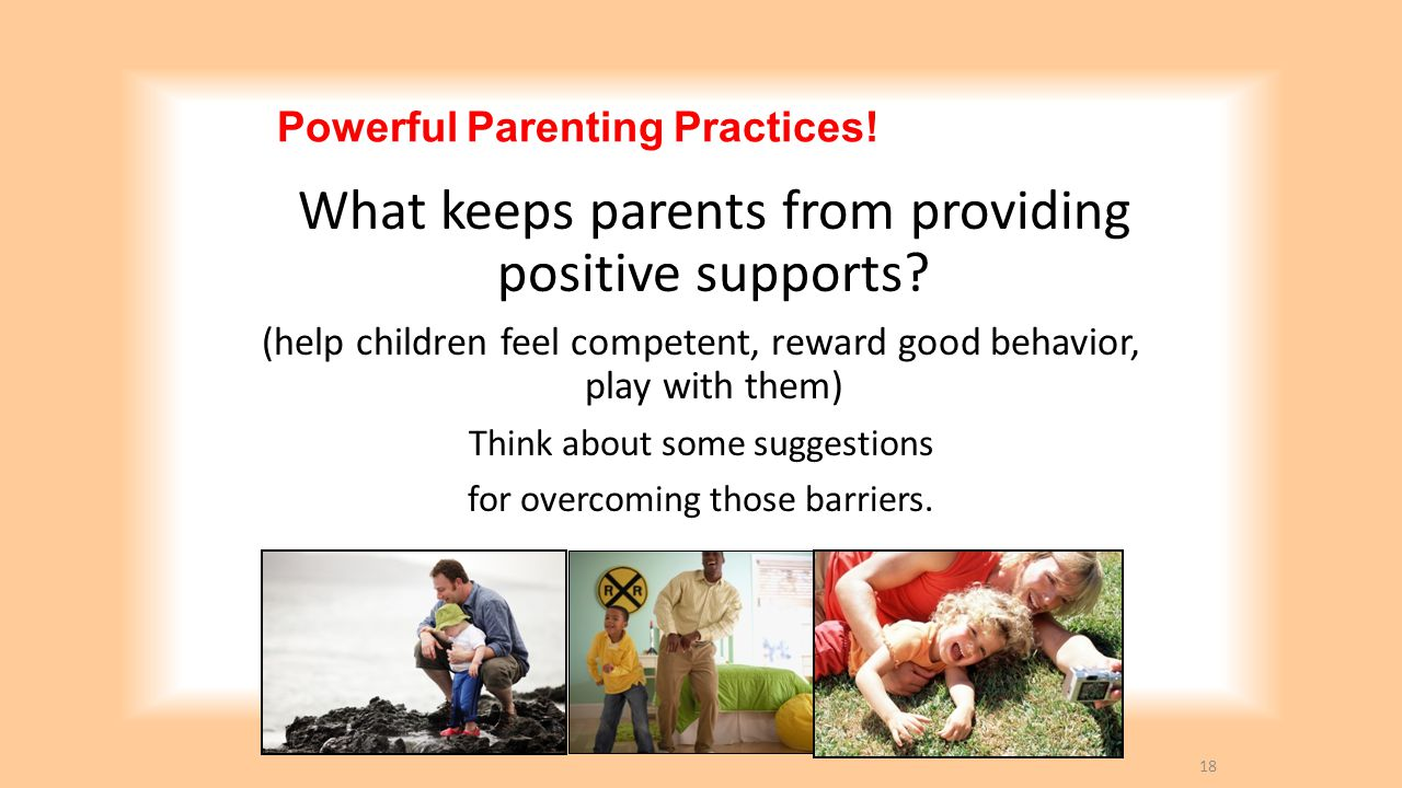 Powerful Parenting Practices!
