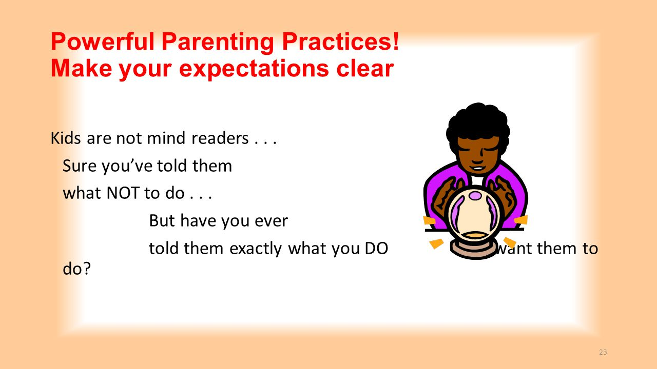 Powerful Parenting Practices! Make your expectations clear