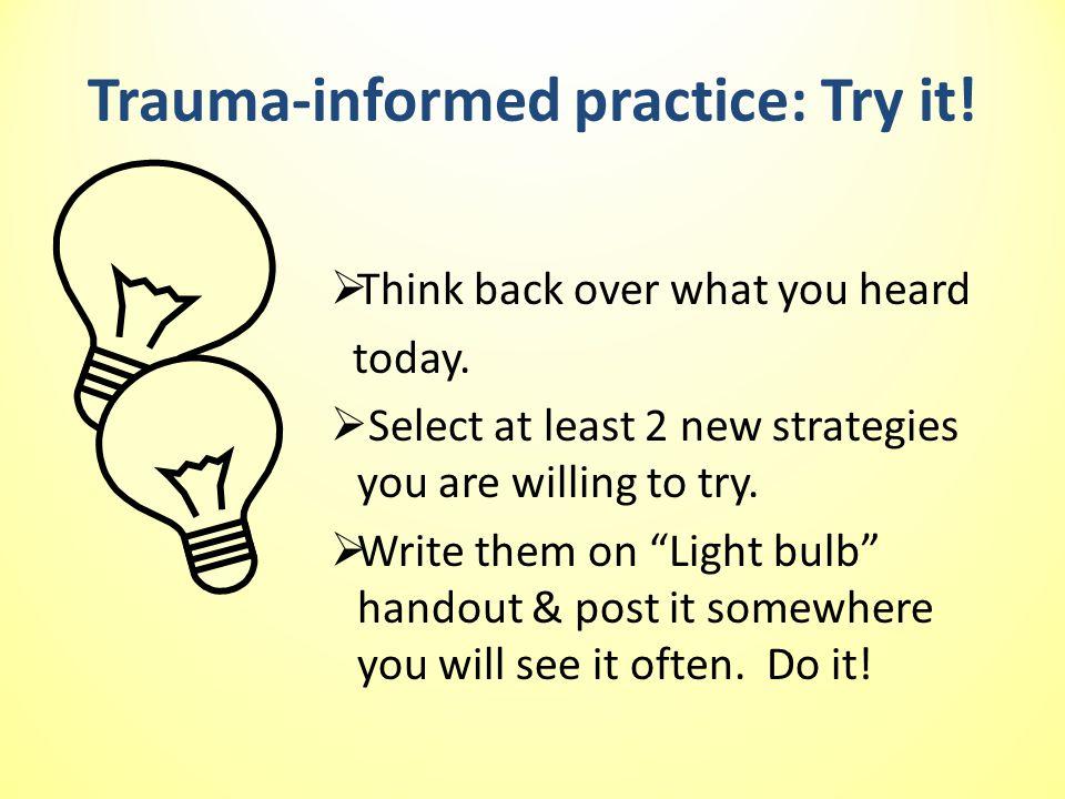 Trauma-informed practice: Try it!