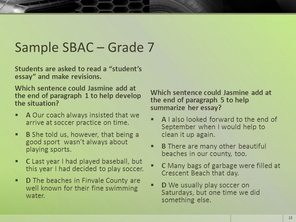 Sample SBAC – Grade 7 Students are asked to read a student's essay and make revisions.