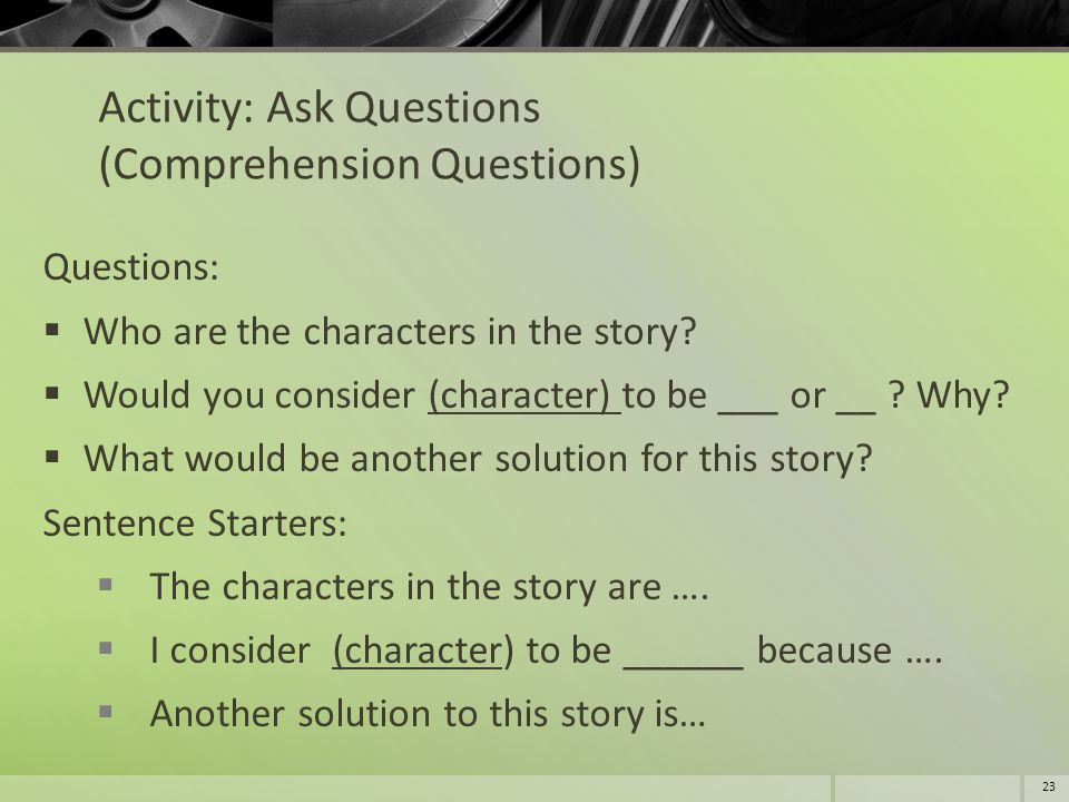 Activity: Ask Questions (Comprehension Questions)