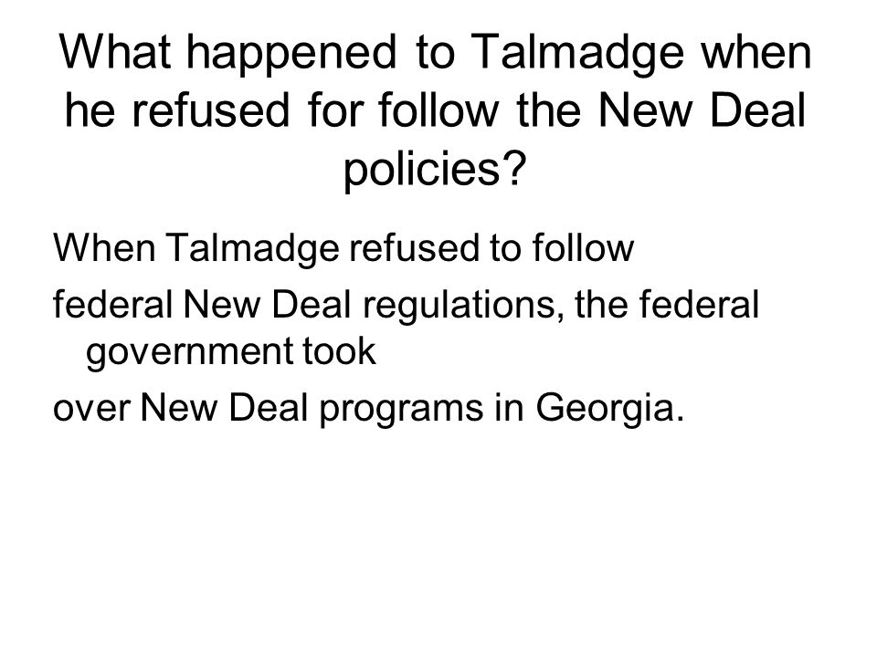 What happened to Talmadge when he refused for follow the New Deal policies