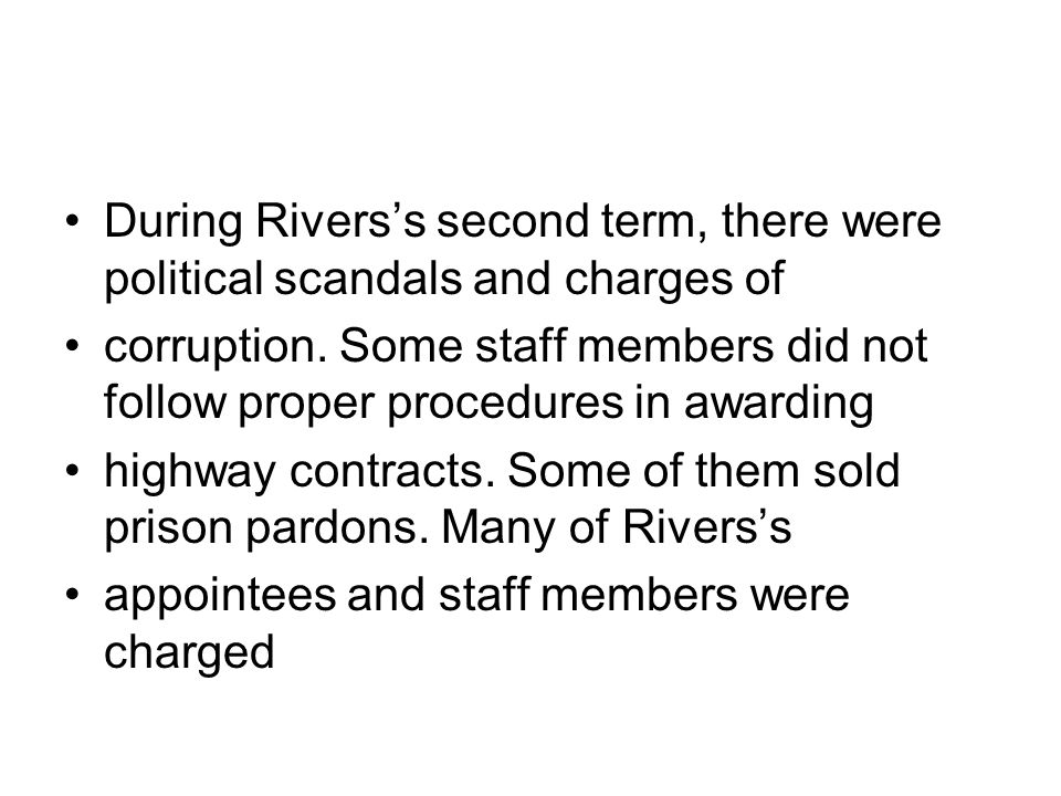 During Rivers's second term, there were political scandals and charges of