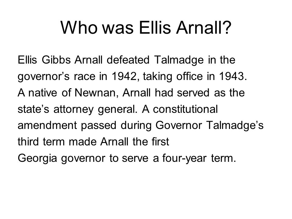 Who was Ellis Arnall Ellis Gibbs Arnall defeated Talmadge in the