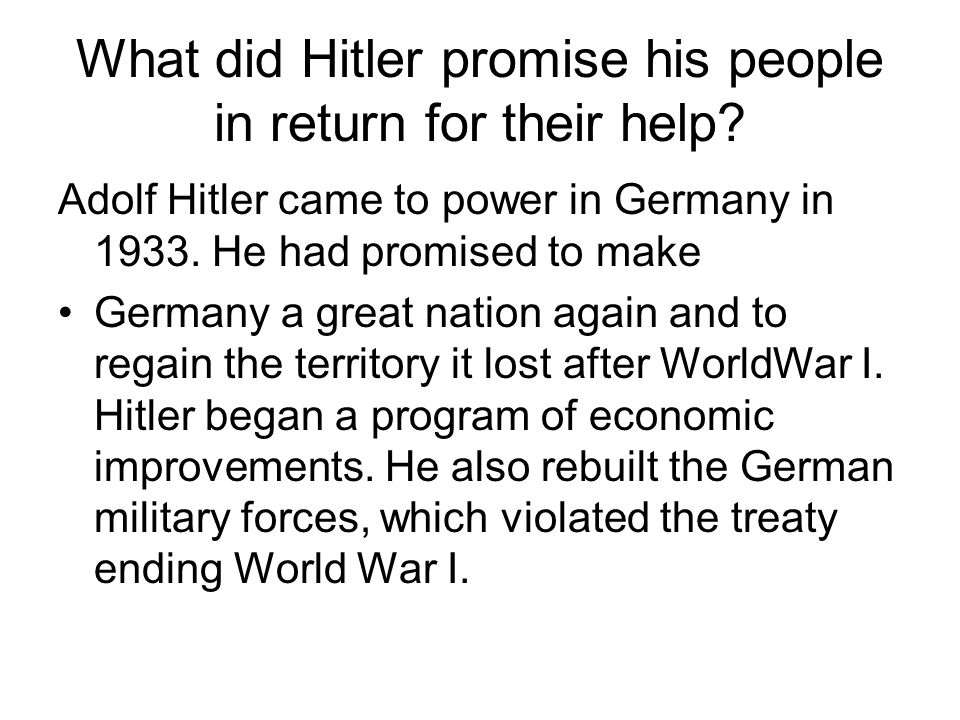 What did Hitler promise his people in return for their help