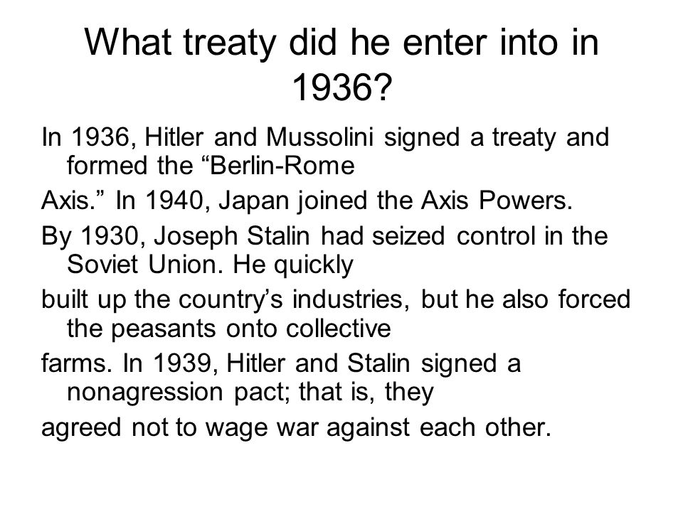 What treaty did he enter into in 1936