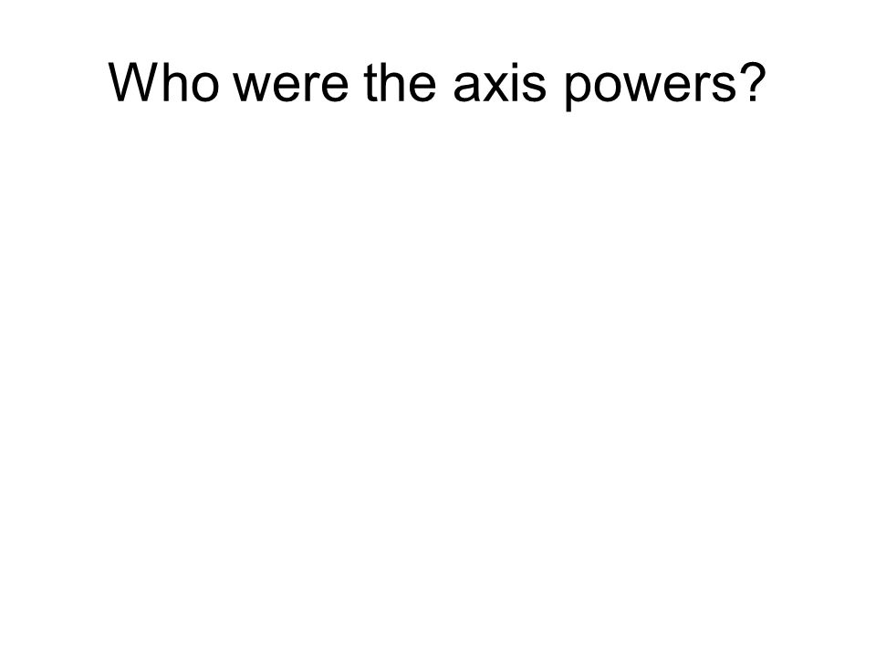 Who were the axis powers