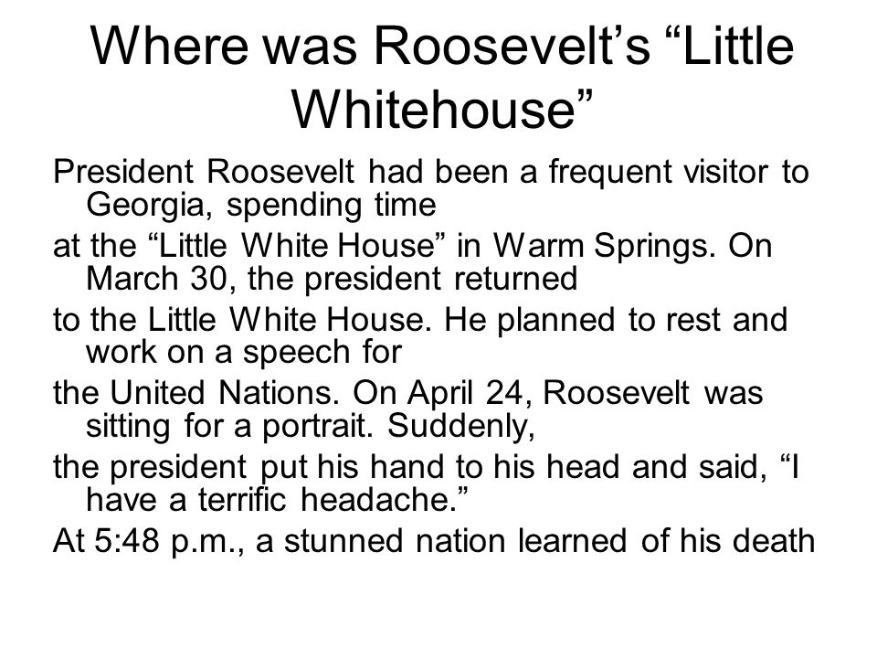 Where was Roosevelt's Little Whitehouse