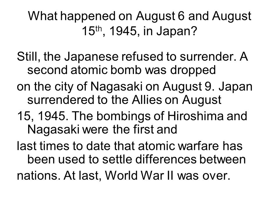 What happened on August 6 and August 15th, 1945, in Japan