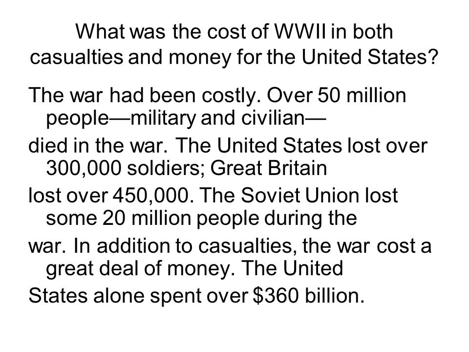What was the cost of WWII in both casualties and money for the United States
