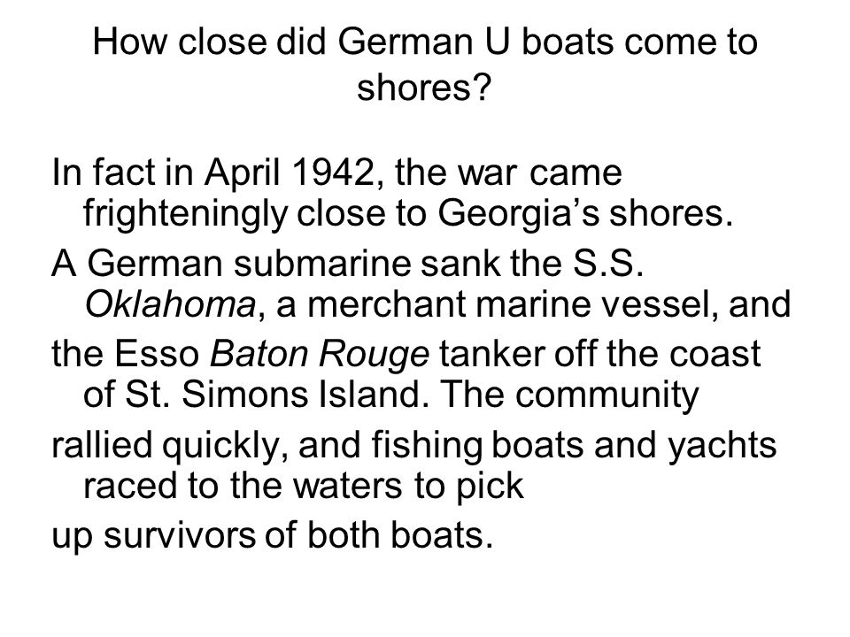 How close did German U boats come to shores