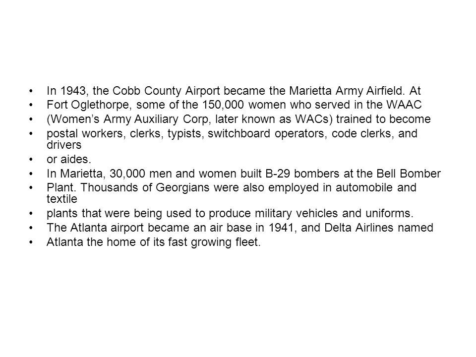 In 1943, the Cobb County Airport became the Marietta Army Airfield. At