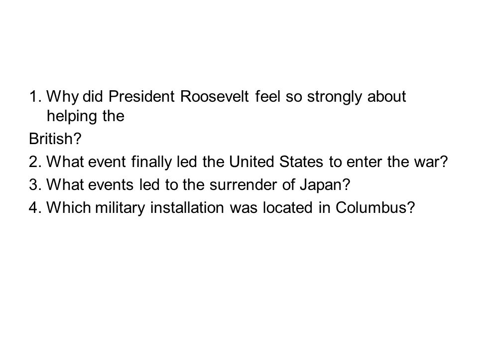 1. Why did President Roosevelt feel so strongly about helping the