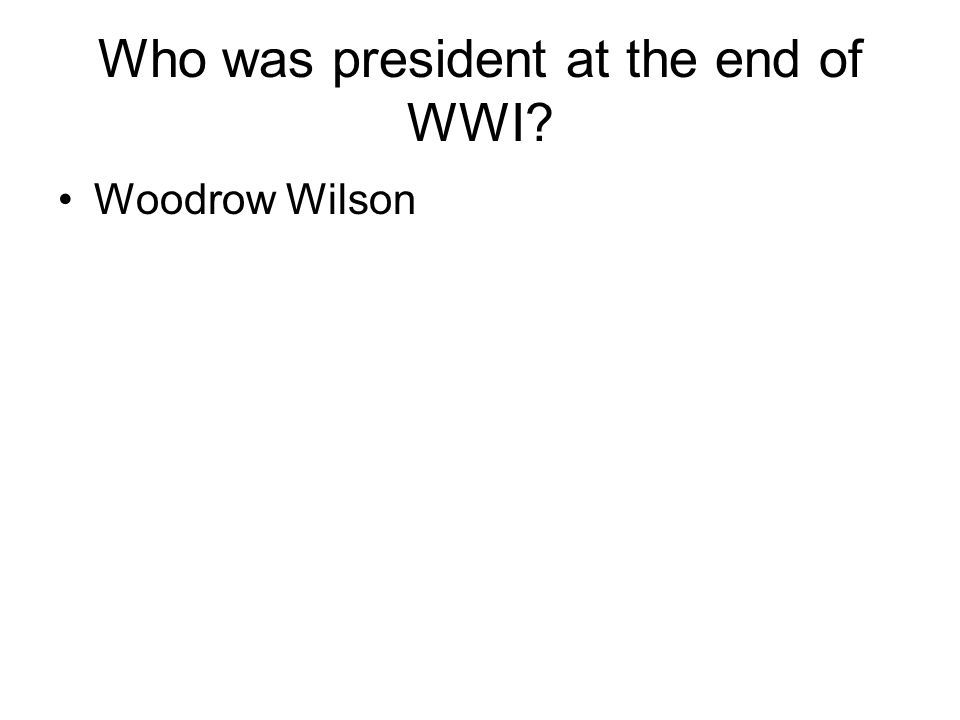Who was president at the end of WWI